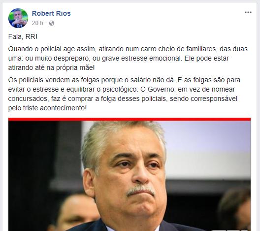Robert Rios fez comentários em uma rede social sobre um caso recente de ação de policiais.